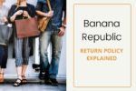 banana republic return policy explained